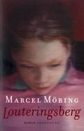 Marcel Möring: Louteringsberg